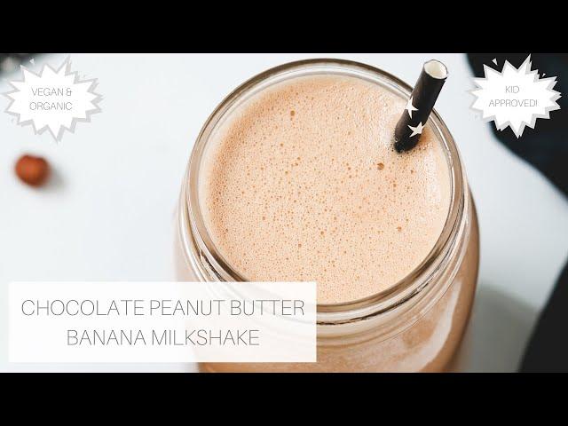 Chocolate Peanut Butter Banana Milkshake (VEGAN & ORGANIC)