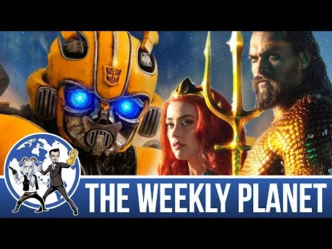 Aquaman & Bumblebee - The Weekly Planet Podcast