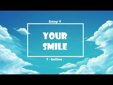 """SCITECH S.Y. 2017-2018 GALILEO GROUP 4 """"YOUR SMILE"""""""
