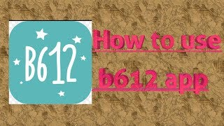How to use B612 camera App in Hindi