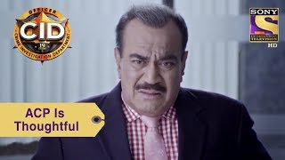 Your Favorite Character | ACP Pradyuman Is Thoughtful | CID