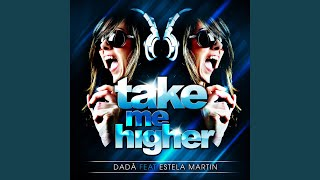 Take Me Higher feat Estela Martin - Instrumental