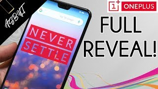 OnePlus 6 - FULL REVEAL BY ONEPLUS!