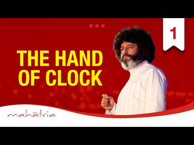 The Hand of Clock | Mahatria's Message For Entrepreneurs
