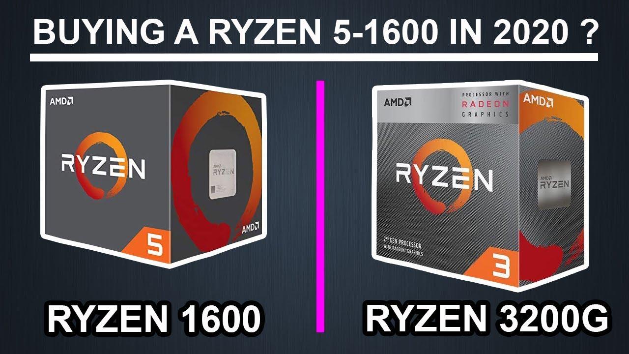 Is Ryzen 5 1600 Worth Buying In 2020 Ryzen 5 1600 Vs Ryzen 3 3200g Youtube