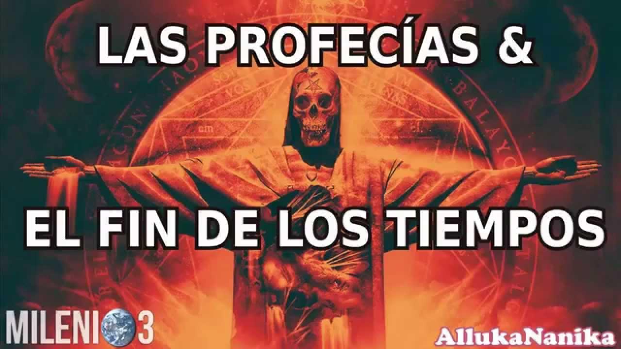 Milenio 3 - Las Profecías & El Fin de los Tiempos - YouTube