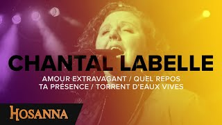Chantal Labelle - Amour extravagant / Quel repos / Ta présence / Torrent d'eaux vives