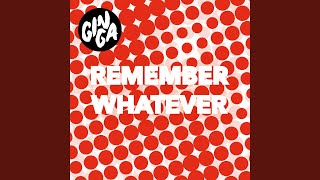 Remember Whatever