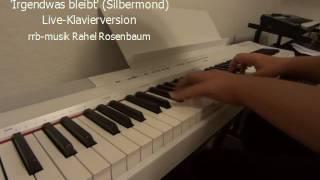 Irgendwas bleibt (Silbermond) Live-Klavierversion / piano version