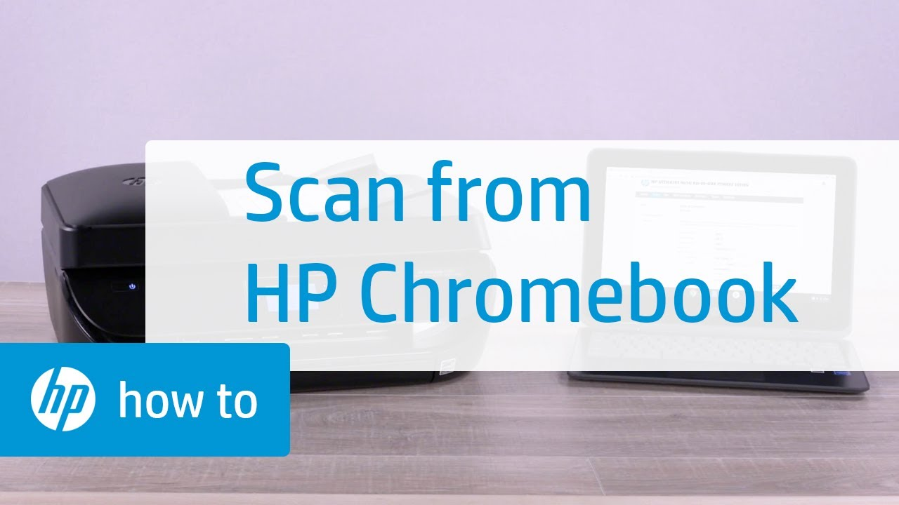 How to Scan from an HP Chromebook | HP Chromebook | HP