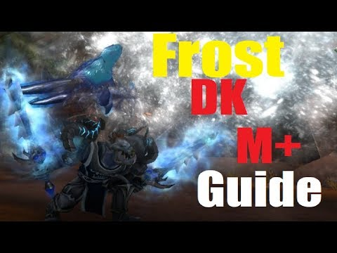 8.0 Frost DK Mythic+ Guide - Frostscythe Build - Battle for Azeroth