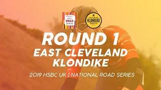 Round 1: Men's East Cleveland Klondike - 2019 HSBC UK | National Road Series - Full TV Highlights