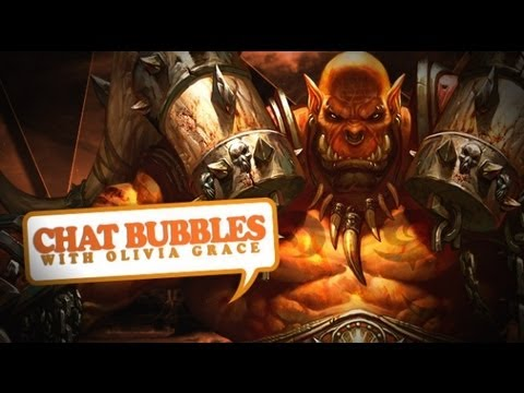 The Best And Worst Of WoW Right Now! Chat Bubbles With Olivia Grace