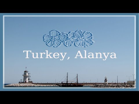 TRAVEL DIARY - Turkey, Alanya