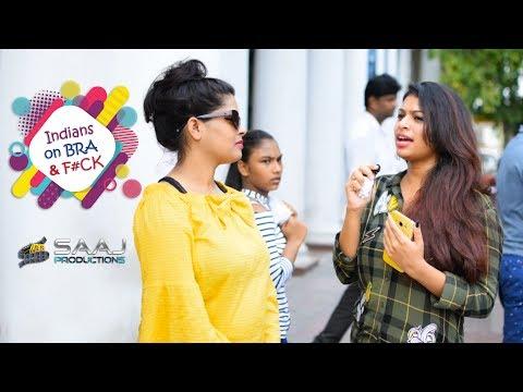 Indians on BRA & F#CK   Saaj Productions