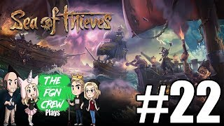 The FGN Crew Plays: Sea of Thieves #22 - Swab the Decks