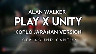 Download PLAY FOR ME x UNlTY - Alan Walker KOPLO JARANAN VERSION