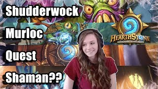 [Hearthstone] Shudderwock Murloc Quest Shaman!