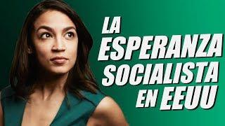 ALEXANDRIA OCASIO-CORTEZ - LA ESPERANZA SOCIALISTA en EEUU