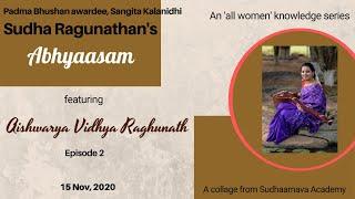 Aishwarya Vidhya Raghunath's experiences of learning and practising carnatic music - Abhyaasam EP2