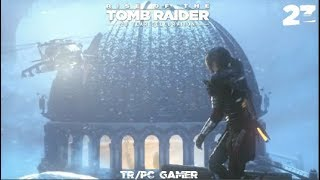 Rise Of The Tomb Raider(TR/PC Gamer)Part 23(The Divine Source) THE END