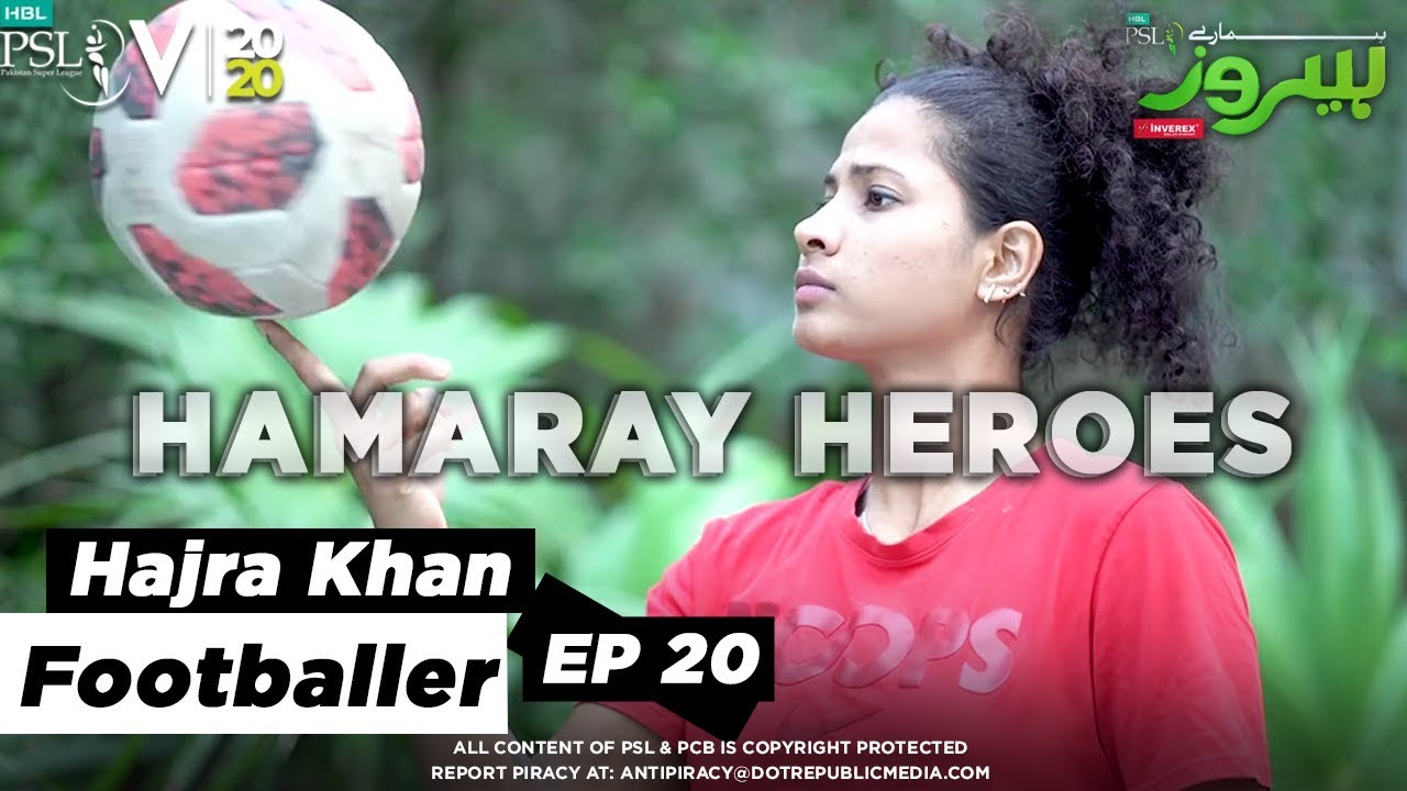 HAMARAY HEROES | Episode 20 | Hajra Khan