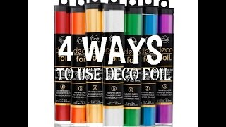 Deco Foil - 4 ways how to use