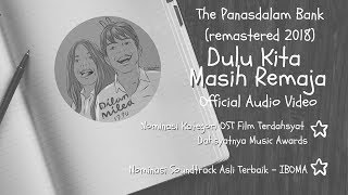 Download lagu The PanasDalam Bank (Remastered 2018) - Dulu Kita Masih Remaja (Offical Video Audio)