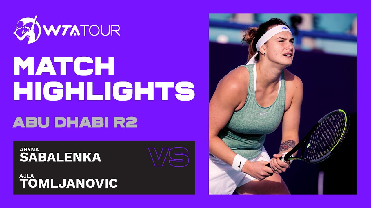 Aryna Sabalenka vs. Ajla Tomljanovic | 2021 Abu Dhabi Second Round | WTA Highlights