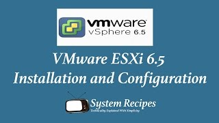 VMware ESXi 6 5 installation and Configuration