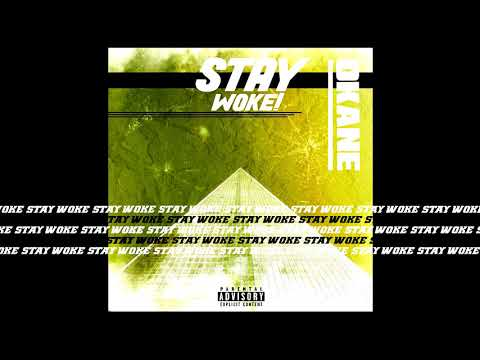 Okane - Stay Woke! (Official Audio)