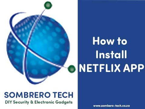 How To Install Netflix On The Android TV Box