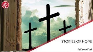 Stories of Hope - BBTC - Ps Darren Kuek