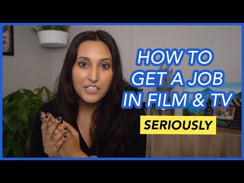 How To Get A Job in Film & TV (Seriously)