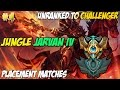 Unranked To Challenger 4 Jungle Jarvan IV Placement Matches SEASON 5 CARRY HARD mp3