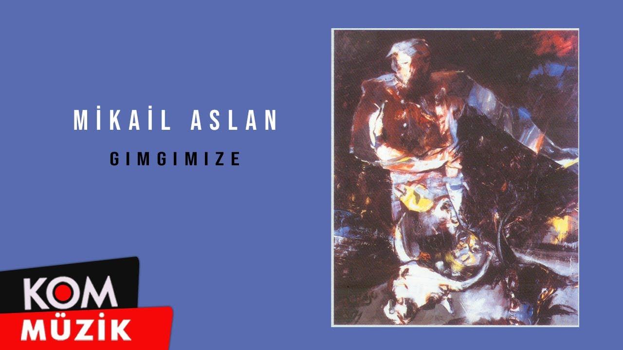 Mikail Aslan - Gimgimize (Official Audio)