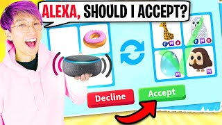 Can We Let ALEXA DECIDE WHAT WE TRADE In Roblox ADOPT ME!? (HOW TO ALWAYS HATCH LEGENDARY PETS!?)
