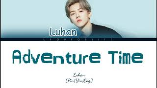 Luhan 'adventure Time' Color Coded Lyrics  Chi|pin|eng