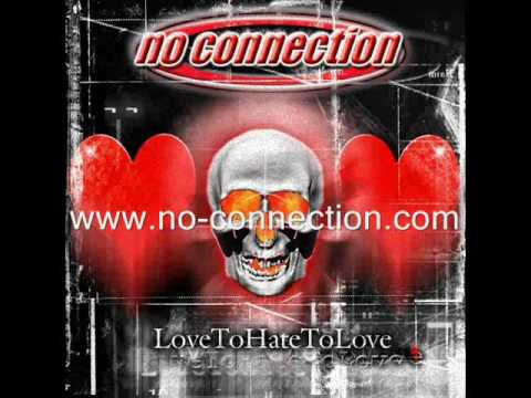 No Connection - Love To Hate To Love (Official - With Lyrics)