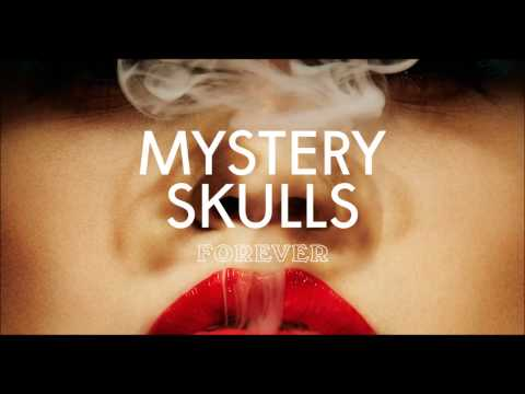Mystery Skulls - When I'm With You