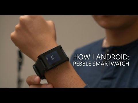 How I Android: Pebble Smartwatch
