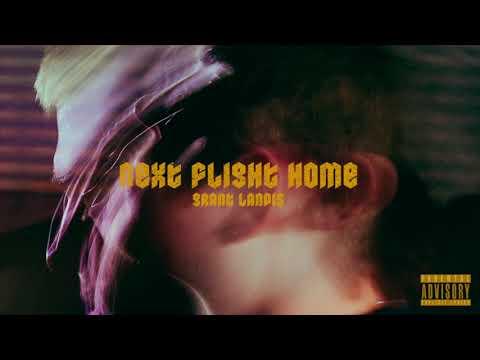 Grant Landis - Next Flight Home (Official Audio) [Explicit]