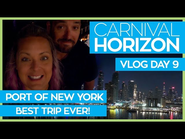 Carnival Horizon   NYC Sail In & Leaving the Ship   Cruise Vlog Day 09