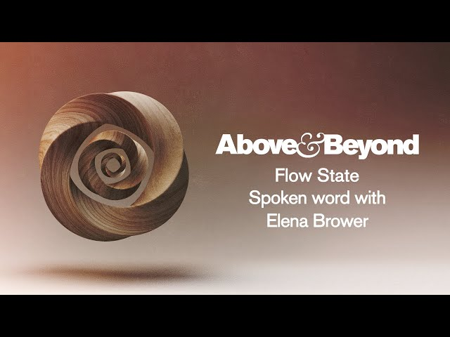 Above & Beyond - Flow State (Spoken Word with Elena Brower)