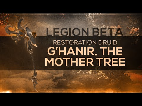"WoW LEGION Beta - Artifact Quest | Restoration Druid ""G'Hanir, the Mother Tree"" (Spoilers)"