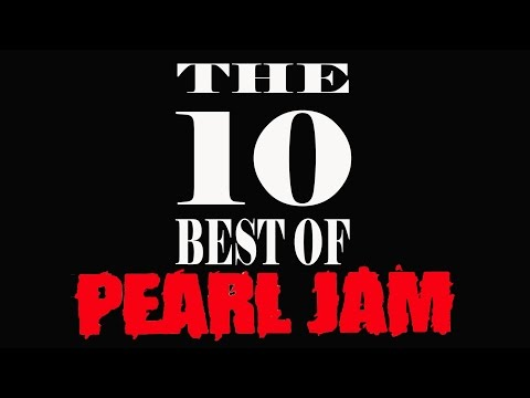 #6  The 10 Best of Pearl Jam