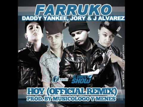 Farruko Ft. Daddy Yankee, Jory, J Alvarez - Hoy (Remix)