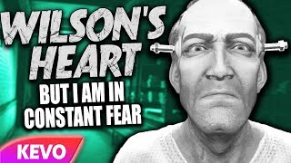 Wilson's Heart but I am in constant fear thumbnail