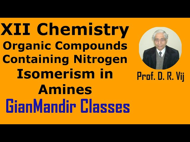 XII Chemistry | Organic Compounds Containing Nitrogen | Isomerism in Amines by Gaurav Sir