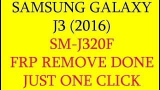Samsung Galaxy J3 (2016) SM-J320F FRP remove DONE WITH Z3X Box just one click